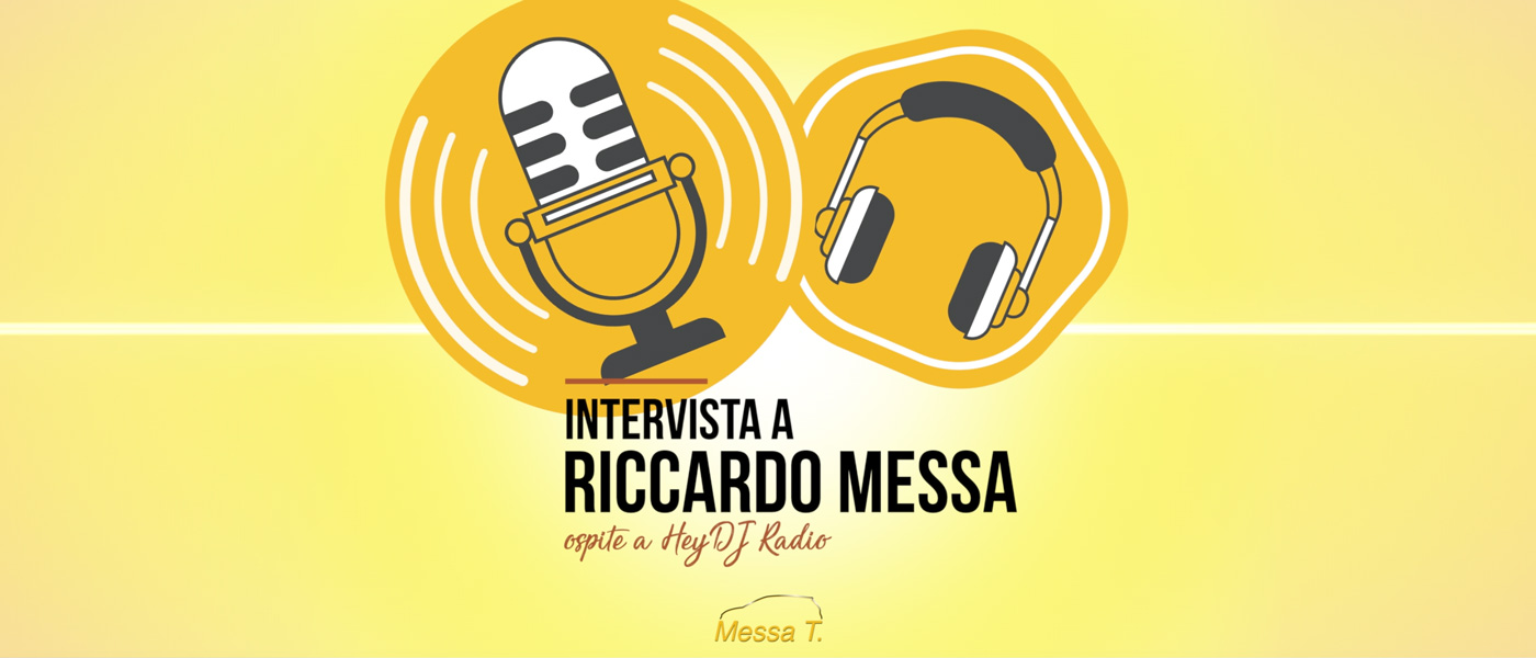 Intervista di Riccardo Messa a Hey Dj Radio | Concessionaria Messa T
