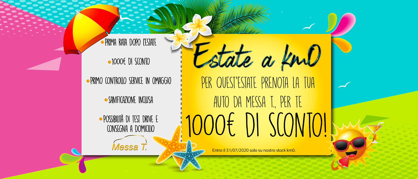 Estate km0 promo | Concessionaria Messa T